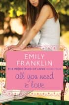 All You Need Is Love ebook by Emily Franklin