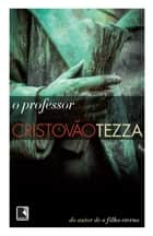 O professor ebook by Cristovão Tezza