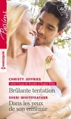 Brûlante tentation - Dans les yeux de son ennemie ebook by Christy Jeffries, Sheri Whitefeather