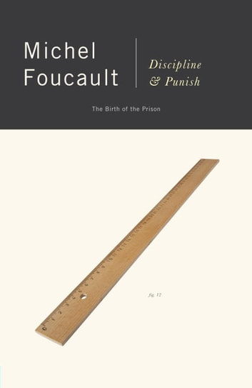 Discipline and Punish - The Birth of the Prison ebook by Michel Foucault