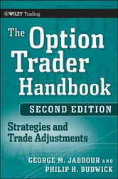 The Option Trader Handbook - Strategies and Trade Adjustments ebook by George Jabbour,Philip H. Budwick