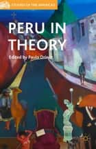 Peru in Theory ebook by P. Drinot