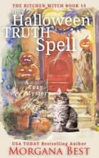 The Halloween Truth Spell - Cozy Mystery ebook by