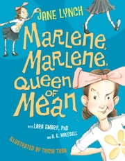 Marlene, Marlene, Queen of Mean ebook by Jane Lynch,Tricia Tusa,Lara Embry, PH.D.,A. E. Mikesell