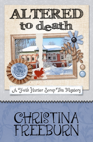 Altered to Death ebook by Christina Freeburn