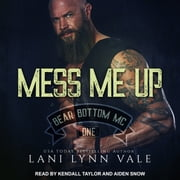 Mess Me Up audiobook by Lani Lynn Vale