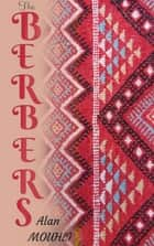The Berbers History ebook by Alan MOUHLI