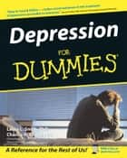 Depression For Dummies ebook by Charles H. Elliott, Laura L. Smith