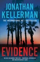 Evidence (Alex Delaware series, Book 24) - A compulsive, intriguing and unputdownable thriller ebook by Jonathan Kellerman