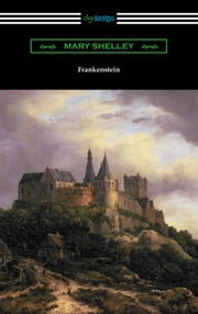 Frankenstein (with an Introduction by Sir Walter Scott) ebook by Mary Shelley