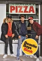 Beastie Boys Book ebook by Michael Diamond, Adam Horovitz