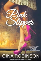 Pink Slipper - A Fun, Flirty Novel ebook by Gina Robinson