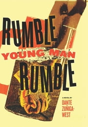 Rumble Young Man Rumble ebook by Dante Zuniga-West,Sara Bangs