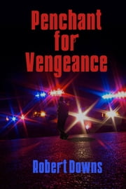 Penchant for Vengeance ebook by Robert Downs
