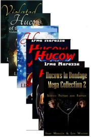 Hucows In Bondage Mega Collection 2: Science Fiction and Fantasy ebook by Lisa Winters,Irma Marazza