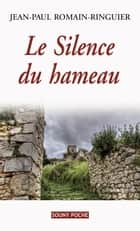 Le Silence du hameau - Un roman de terroir bouleversant ebook by Jean-Paul Romain-Ringuier