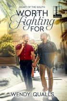 Worth Fighting For ebook by Wendy Qualls