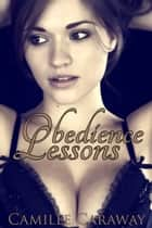 Obedience Lessons (Lesson #2) ebook by Camille Caraway