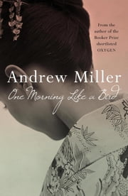 One Morning Like a Bird ebook by Andrew Miller