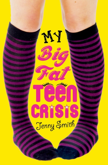 My Big Fat Teen Crisis ebook by Jenny Smith