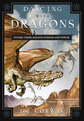 Dancing with Dragons - Invoke Their Ageless Wisdom & Power ekitaplar by D.J. Conway