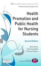 Health Promotion and Public Health for Nursing Students ebook by Daryl Evans,Dina Coutsaftiki,C. Patricia Fathers