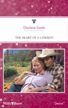 The Heart Of A Cowboy ebook by