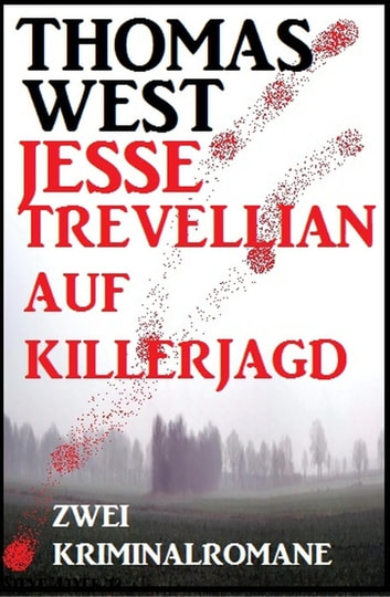 Jesse Trevellian auf Killerjagd: Zwei Kriminalromane ebook by Thomas West