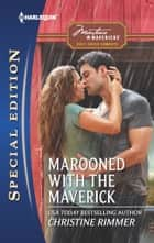Marooned with the Maverick ebook by Christine Rimmer