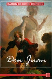 Don Juan ebook by Baron George Gordon Byron Byron