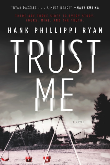 Trust Me - A Novel ebook by Hank Phillippi Ryan