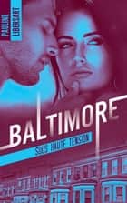 Baltimore 3 - Sous haute tension ebook by Pauline Libersart
