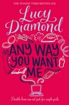 Any Way You Want Me ebook by Lucy Diamond