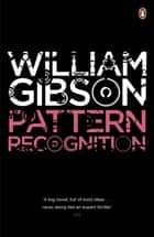 Pattern Recognition eBook by Mr William Gibson