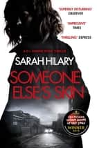 Someone Else's Skin (D.I. Marnie Rome 1): Winner of the Crime Novel of the Year ebook by Sarah Hilary