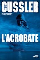 L'acrobate ebook by Clive Cussler,Justin Scott