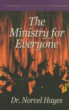 Ministry for Everyone ebook by Hayes, Norvel
