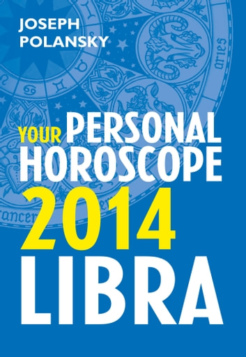 Libra 2014: Your Personal Horoscope ekitaplar by Joseph Polansky