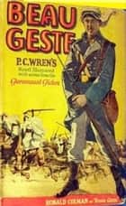 Beau Geste ebook by P. C. Wren