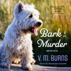 Bark If It's Murder audiobook by V.M. Burns