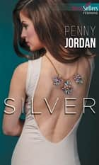 Silver ebook by Penny Jordan