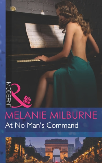 At No Man's Command (Mills & Boon Modern) ebook by Melanie Milburne