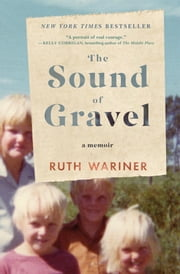 The Sound of Gravel - A Memoir ebook by Ruth Wariner