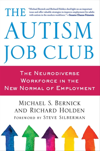 The Autism Job Club - The Neurodiverse Workforce in the New Normal of Employment ebook by Michael Bernick,Richard Holden