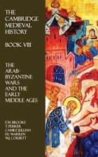 The Cambridge Medieval History - Book VIII ebook by E.W. Brooks,T. Peisker,Camile Jullian,F.E. Warren,W.J. Corbett
