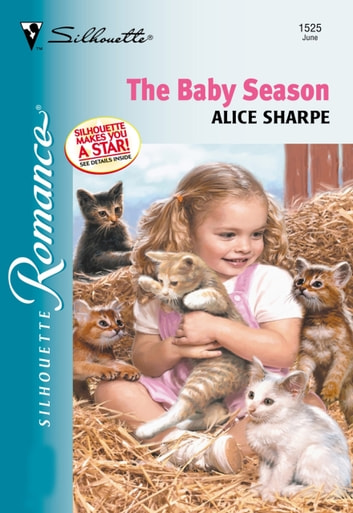 The Baby Season (Mills & Boon Silhouette) ebook by Alice Sharpe