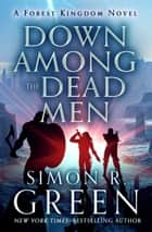 Down Among the Dead Men ebook by Simon R. Green