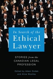 In Search of the Ethical Lawyer - Stories from the Canadian Legal Profession ebook by