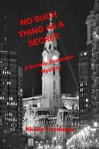 No Such Thing As A Secret ebook by Shelly Fredman
