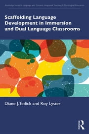 Scaffolding Language Development in Immersion and Dual Language Classrooms ebook by Diane J. Tedick, Roy Lyster